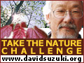 Take the David Suzuki nature challenge.