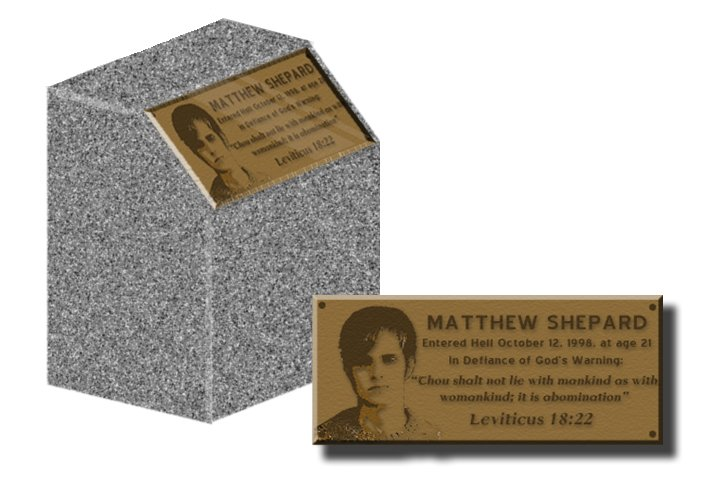 Fred Phelp's monument to Matthew Shepard